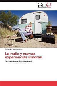 La Radio y Nuevas Experiencias Sonoras
