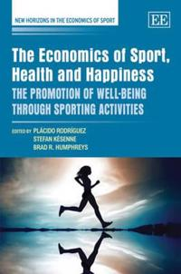 The Economics of Sport, Health and Happiness