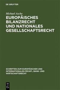 Europäisches Bilanzrecht Und Nationales Gesellschaftsrecht