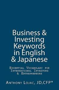 Business and Investing Keywords in English and Japanese: Essential Vocabulary for International Investors and Entrepreneurs
