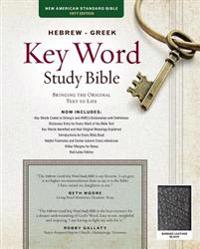 Hebrew-Greek Key Word Study Bible-NASB: Key Insights Into God's Word