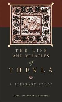 The Life And Miracles of Thekla, a Literary Study