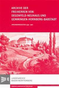 Archive Der Freiherren Von Degenfeld-Neuhaus Und Gemmingen-Hornberg-Babstadt: Urkundenregesten 1439-1902
