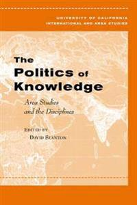The Politics of Knowledge: Area Studies and the Disciplines