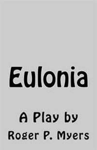Eulonia: A Play