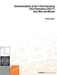 Characterization of the T-Cell Activating CXC Chemocine Cxcl11 from Man Und Mouse