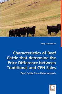 Characteristics of Beef Cattle that determine the Price Difference between Traditional and CPH Sales