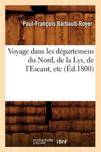 Voyage Dans Les D�partemens Du Nord, de la Lys, de l'Escaut, Etc (�d.1800)