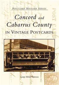 Concord and Cabarrus County in Vintage Postcards