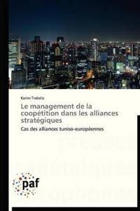 Le Management de la Coopetition Dans Les Alliances Strategiques