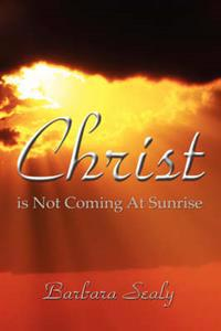 Christ Is Not Coming at Sunrise