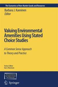 Valuing Environmental Amenities Using Stated Choice Studies