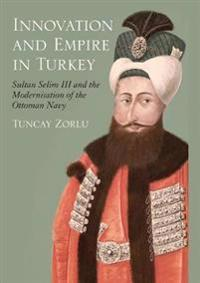 Innovation and Empire in Turkey