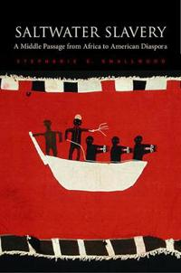 Saltwater Slavery: A Middle Passage from Africa to American Diaspora