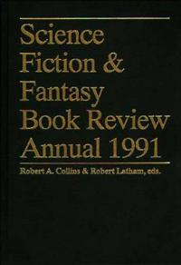 Science Fiction and Fantasy Book Review Annual 1991