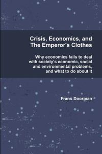 Crisis, Economics and the Emperor's Clothes