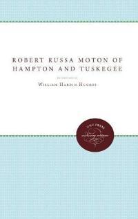 Robert Russa Moton of Hampton and Tuskegee
