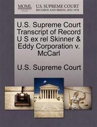 U.S. Supreme Court Transcript of Record U S Ex Rel Skinner & Eddy Corporation V. McCarl
