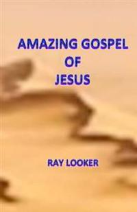 Amazing Gospel of Jesus