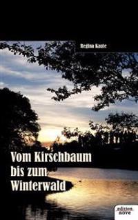 Vom Kirschbaum Bis Zum Winterwald