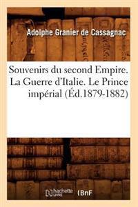 Souvenirs Du Second Empire. La Guerre d'Italie. Le Prince Imperial (Ed.1879-1882)