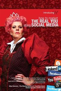 How to Market the Real You Using Social Media: Introducingu