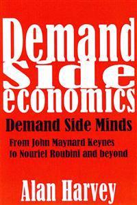 Demand Side Economics: Demand Side Minds: A System That Works