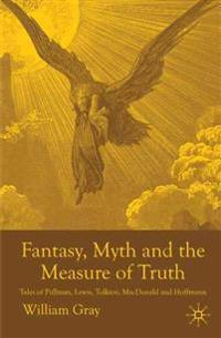 Fantasy, Myth and the Measure of Truth