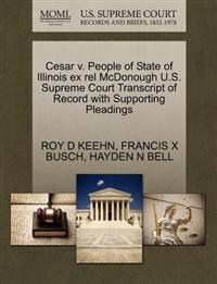 Cesar V. People of State of Illinois Ex Rel McDonough U.S. Supreme Court Transcript of Record with Supporting Pleadings
