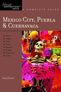Explorer's Guide Mexico City, Puebla & Cuernavaca: A Great Destination