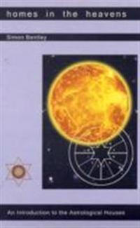 Homes in the heavens - an introduction to the astrological houses