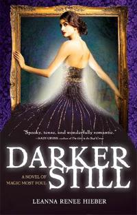 Darker Still: A Novel of Magic Most Foul
