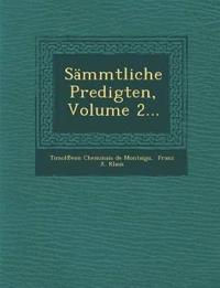 Sammtliche Predigten, Volume 2...