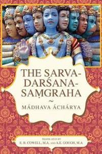 The Sarva-Dar Ana-Sa Graha