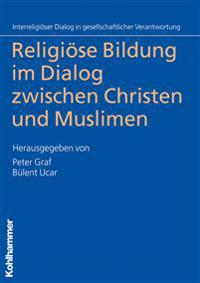 Religiose Bildung Im Dialog Zwischen Christen Und Muslimen