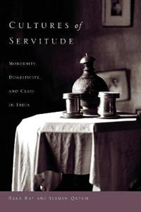 Cultures of Servitude