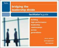 Bridging the Leadership Divide: Building High-Performance Leadership Relati