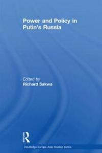 Power and Policy in Putin's Russia