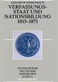 Verfassungsstaat Und Nationsbildung 1815-1871