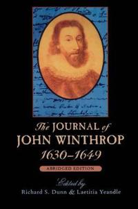 The Journal of John Winthrop, 1630-1649