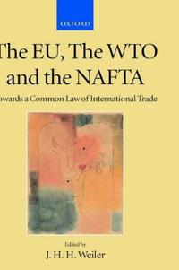 The Eu, the Wto and the Nafta