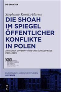 Die Shoah Im Spiegel  ffentlicher Konflikte in Polen