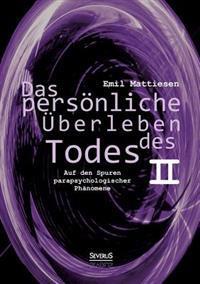 Das Personliche Uberleben Des Todes, Bd. 2