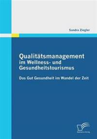 Qualitatsmanagement Im Wellness- Und Gesundheitstourismus