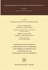 Landespersonalvertretungsgesetz Und Bundespersonalvertretungsgesetz Unter Aspekten Der Mitbestimmung Und Mitwirkung in Den Krankenhäusern Nordrhein-westfalens