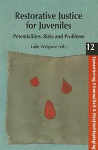 Restorative Justice for Juveniles-Potentialities, Risks and Problems for Research