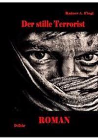 Der stille Terrorist - Roman