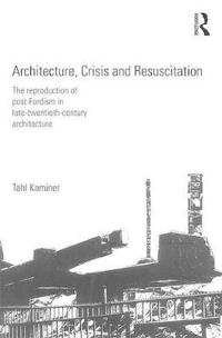 Architecture, Crisis and Resuscitation
