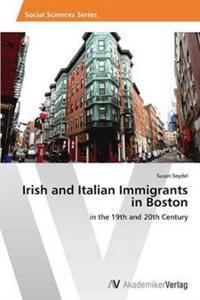 Irish and Italian Immigrants in Boston