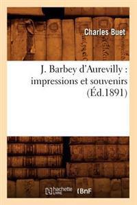 J. Barbey D'Aurevilly: Impressions Et Souvenirs (Ed.1891)